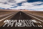 Dear Future, Im Ready... written on desert road poster