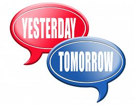 picture of past future  - yesterday tomorrow live in the past or in the future time and date  - JPG