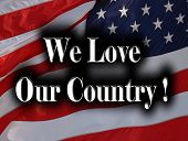 We Love Our Country With American Flag