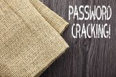 Conceptual Hand Writing Showing Password Cracking. Business Photo Showcasing Measures Used To Discov poster