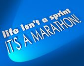 Life Isn't a Sprint It's a Marathon 3d words on a blue background as an inspiration or motivational saying or quote