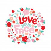 I love your face sweet flowers valentine postcard background cover design i love you typography text art in vector