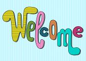 Welcome Lettering With Colorful Textures On Blue Background. Cartoon Vector Inscription. Door Entran poster