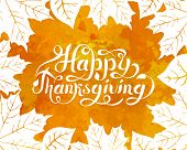 Happy Thanksgiving Background. Hand Lettered Text. Happy Thanksgiving  Design. Watercolor Splash Bac poster