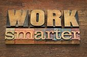 work smarter advice in vintage letterpress wood type - efficiency concept