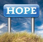 picture of hope  - hope for the best bright future hopeful for the best optimism optimistic faith and confidence belief in future think positive road sign  - JPG