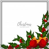 Christmas Holiday Season Background Of Holly Berries Branch And Christmas Ball With Copy Space. Desi poster