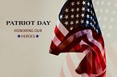 multiple exposure of some flags of the United States of America and the text patriot day honoring ou poster