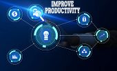 Conceptual Hand Writing Showing Improve Productivity. Business Photo Text To Increase The Machine An poster