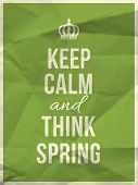 picture of think positive  - Keep Calm And Think Spring Quote On Green Crumpled Paper Texture - JPG