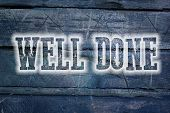 foto of job well done  - Well Done Concept text on background sign idea - JPG