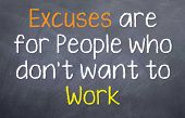 Excuses are for People...