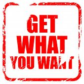 get what you want, red rubber stamp with grunge edges poster