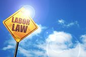 labor law, 3D rendering, a yellow road sign poster
