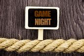 Conceptual Writing Text Showing Game Night. Business Photo Showcasing Entertainment Fun Play Time Ev poster