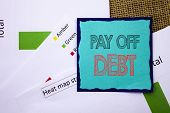 Conceptual Writing Text Showing Pay Off Debt. Concept Meaning Reminder To Paying Owed Financial Cred poster