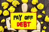Announcement Text Showing Pay Off Debt. Concept Meaning Reminder To Paying Owed Financial Credit Loa poster