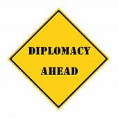 Diplomacy Ahead Sign