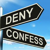 Deny Confess Signpost Means Refute Or Admit To