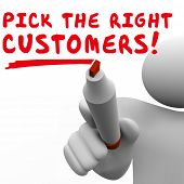 Pick the Right Customers man writing words targeting prospects or audience to sell products and services