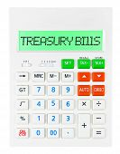 stock photo of treasury  - Calculator with TREASURY BILLS on display isolated on white background - JPG