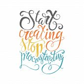 Start Creating Stop Procrastinating - Perfect Handdrawn Lettering. Vector Art. Unique Design Element poster