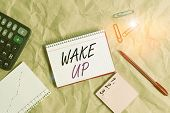 Conceptual Hand Writing Showing Wake Up. Business Photo Text An Instance Of A Demonstrating Waking U poster