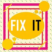 Writing Note Showing Fix It. Business Photo Showcasing Fasten Something Securely In A Particular Pla poster