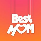 Happy Mother's Day celebrations greeting card design with stylish hanging text Best Mom on pink and orange background.