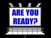 Are You Ready Sign Refers To Waiting And Being Prepared