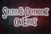 Success Is Dependent On Effort Concept