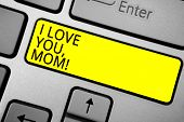 Handwriting Text Writing I Love You, Mom. Concept Meaning Loving Message Emotional Feelings Affectio poster