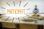 The word participate against lecturer sitting in lecture hall