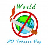 Poster, banner or flyer design for World No Tobacco Day with globe, and burning cigarette on white b