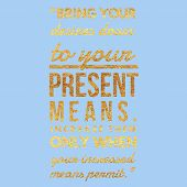 inspirational typographic  poster with gold foil effect and a handwritten motivational quote. Print  poster