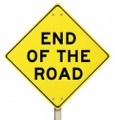 The words End of the Road on a yellow warning sign representing a dead-end street or a failed effort