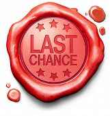 last chance or opportunity now or never red icon stamp button or label