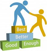 Mentor helping person achieve good enough better and best improvement on evaluation
