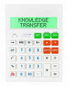 stock photo of transfer  - Calculator with KNOWLEDGE TRANSFER on display isolated on white background - JPG
