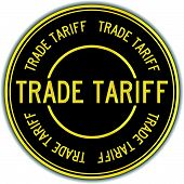 Black And Gold Color Sticker In Word Trade Tariff On White Background poster