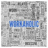 Close up Blue WORKAHOLIC Text at the Center of Word Tag Cloud on White Background.