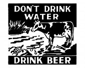 Don't Drink Water - Drink Beer - Retro Ad Art Banner