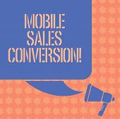 Writing Note Showing Mobile Sales Conversion. Business Photo Showcasing Any Desired Action That You  poster
