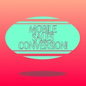 Handwriting Text Writing Mobile Sales Conversion. Concept Meaning Any Desired Action That You Want T poster