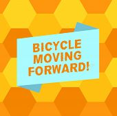 Handwriting Text Writing Bicycle Moving Forward. Concept Meaning To Keep Your Balance, You Must Keep poster