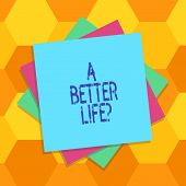 Handwriting Text A Better Lifequestion. Concept Meaning Wants To Improve The Current Quality Of Life poster