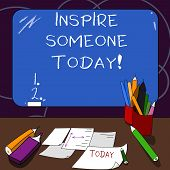 Handwriting Text Inspire Someone Today. Concept Meaning Make Someone Feel That They Can Do It What T poster