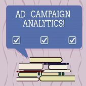 Conceptual Hand Writing Showing Ad Campaign Analytics. Business Photo Text Monitor Campaigns And The poster