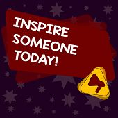 Handwriting Text Writing Inspire Someone Today. Concept Meaning Make Someone Feel That They Can Do I poster