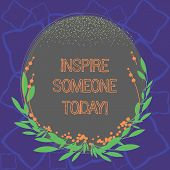Word Writing Text Inspire Someone Today. Business Concept For Make Someone Feel That They Can Do It  poster
